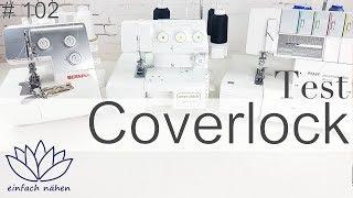Coverlock Test | BabylockCoverstitch, BerninaL220, Pfaff Coverlock4862  - mit Anna von einfach nähen