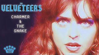 "The Velveteers – ""Charmer And The Snake"""