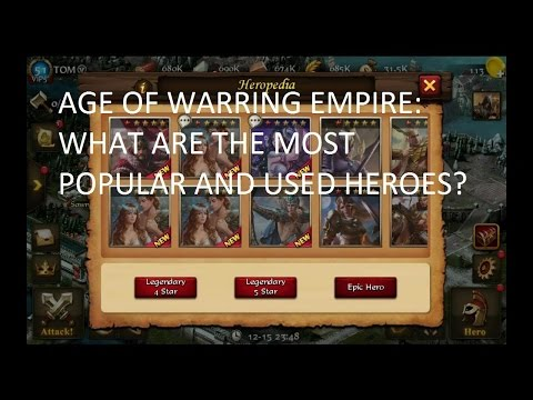 Age of Warring Empire: Most popular and most used heroes at this time!