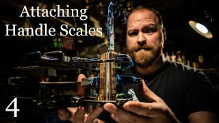 Attaching Handle Scales: Knife Making Build-Along #4
