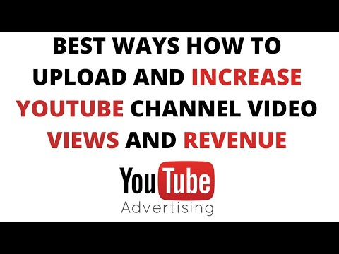 How to upload and increase YouTube  video views and revenue