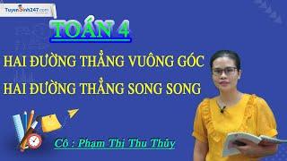 Hai đường thẳng vuông góc. Hai đường thẳng song song – Toán 4 - Cô Phạm Thị Thu Thủy