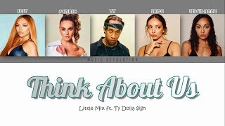 "Little Mix   ""Think About Us"" Ft. Ty Dolla $ign (Color Coded Lyrics)"