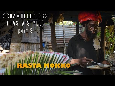 Scrambled Eggs (Rasta Style) part 3