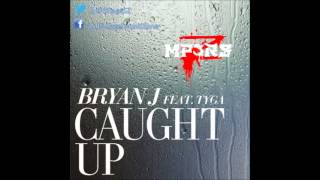 Bryan J Ft Tyga - Caught Up