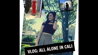CALI VLOG | ALL ALONE IN CALIFORNIA|  REGAN BLISSETT