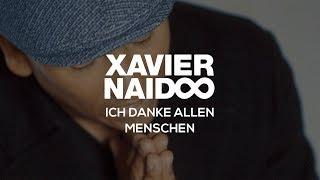 Ich Danke Allen Menschen   Xavier Naidoo