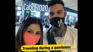 Traveling During A Pandemic 2020 (Cabo San Lucas) Was It Worth It?