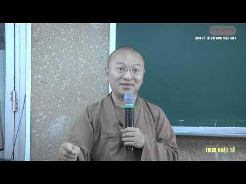 Dẫn nhập Triết học Phật giáo (2014) 10: Kinh tế từ cái nhìn Phật giáo