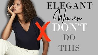5 Things An Elegant Lady NEVER Does | Fashion Over 40