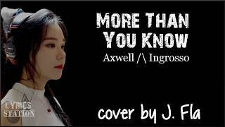 Lyrics: Axwell / Ingrosso - More Than You Know (J.Fla cover)