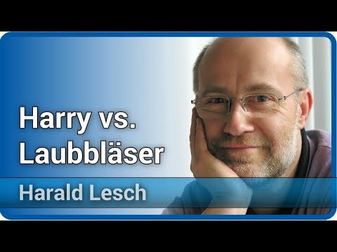 Harry vs. Laubbläser | Harald Lesch