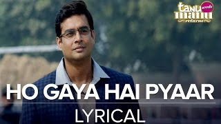 Ho Gaya Hai Pyaar | Full Song with Lyrics | Tanu Weds Manu