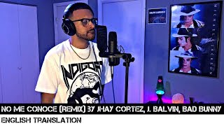 No Me Conoce (Remix) by Jhay Cortez, J. Balvin, Bad Bunny | ENGLISH TRANSLATION