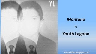 Youth Lagoon - Montana (Lyrics)