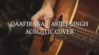 Qaafirana | Kedarnath | Arijit singh | Acoustic cover