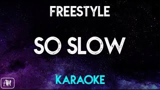 Freestyle - Slo Slow (Karaoke/Acoustic Instrumental)