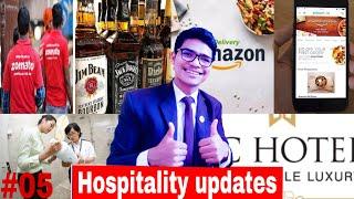 #05 Hospitality Updates- Hotel New Resign System / ITC hotel / Zomato Liquor / Amazon Food Delivery
