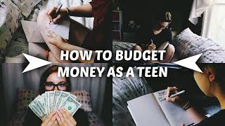 HOW TO Budget Money As A Teen