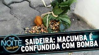 The Noite (21/07/16) - Saideira: Macumba é Confundida Com Bomba
