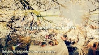 You Might Come Back - 2PM [Sub Español+Rom]