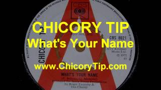 CHICORY TIP - WHAT'S YOUR NAME (AUDIO)