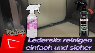 Lederreinigung - helles und dunkles Leder reinigen Sonax Leather Cleaner Foam Gyeon Leather Cleaner