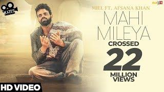 MAHI MILEYA - Miel Ft. Afsana Khan (Full Song) Latest Songs
