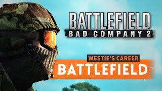 ► BAD COMPANY 2! - Westie's Battlefield Career