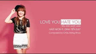 HARI WON - LOVE YOU HATE YOU (Eng/Viet Lyrics)