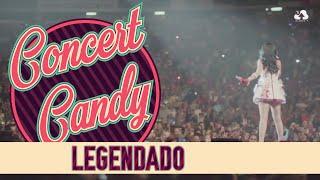 Concert Candy 9 -  México (LEGENDADO)