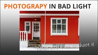 Photography in 'Bad' Light