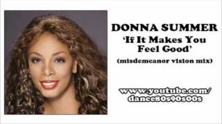 DONNA SUMMER - If It Makes You Feel Good (misdemeanor vision mix)