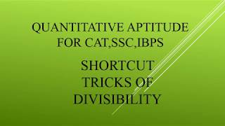 Shortcut Tricks for finding Divisibility tutorial-2 for CAT,SSC,IBPS