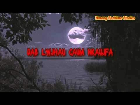 Dab LwjHau Caum (Scary Story)
