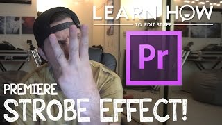 How To Create A Strobe Effect in Adobe Premiere CC