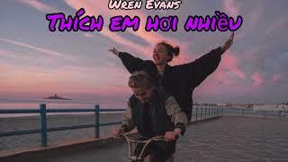 THÍCH EM HƠI NHIỀU - WREN EVANS (Lyrics video)