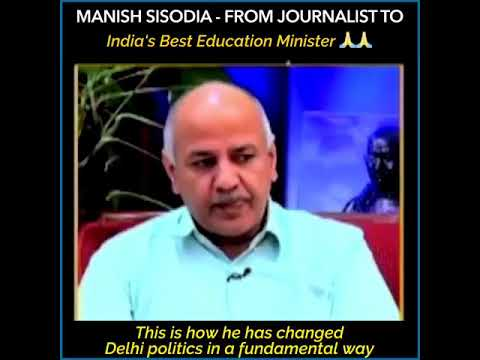 How Edu Minister Manish Sisodia is transforming the Delhi's Education system