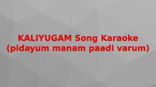 KALIYUGAM Song Karaoke with lyrics