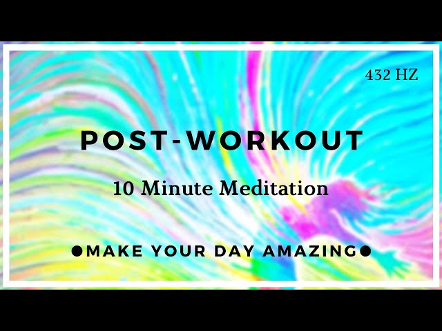 10 Minute Meditation (Post Workout Positivity) ❤️