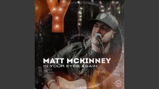 Matt McKinney In Your Eyes Again