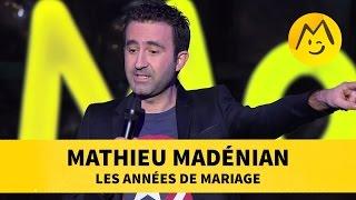 Mathieu Madénian - Les Années de Mariage