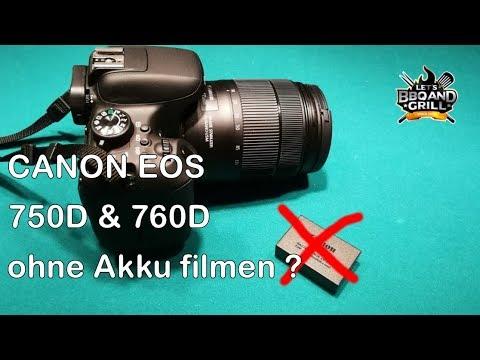 Canon EOS 750D und 760D, ohne Akku filmen ?