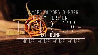 Ferry Corsten - Hyper Love | ft. Nat Dunn