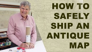How To Safely Pack Antique Maps For Shipping