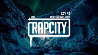 MoneyBagg Yo   Say Na (ft. J. Cole)