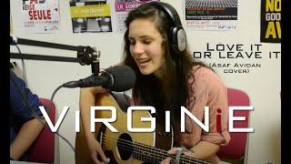 ViRGiNiE - Love it or leave it (Asaf Avidan cover)
