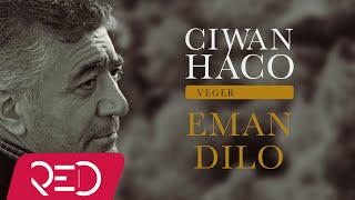 Ciwan Haco   Eman Dilo (Official Audio)