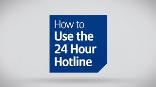 How to Use the 24 Hour Hotline Assistance