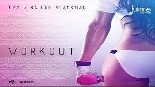 """Kes x Nailah Blackman - Work Out """"2017 Soca"""" (Prod. By Anson Pro) [HD]"""